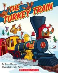 The Turkey Train by Steve Metzger