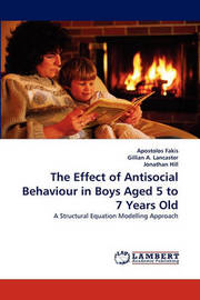 The Effect of Antisocial Behaviour in Boys Aged 5 to 7 Years Old by Apostolos Fakis