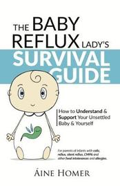 The Baby Reflux Lady's Survival Guide by Aine Homer