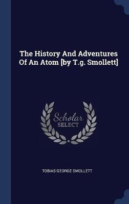 The History and Adventures of an Atom [by T.G. Smollett] by Tobias George Smollett image
