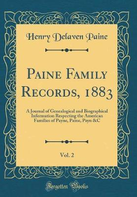 Paine Family Records, 1883, Vol. 2 by Henry Delaven Paine