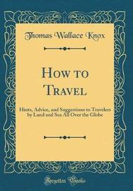 How to Travel by Thomas Wallace Knox image