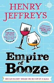 Empire of Booze by Henry Jeffreys image
