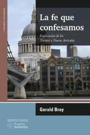 La Fe Que Confesamos by Gerald Bray image