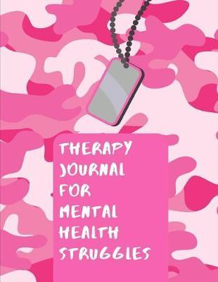 Therapy Journal For Mental Health Struggles by Gia Lundby Rn