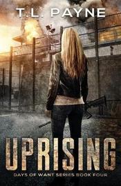 Uprising by T L Payne