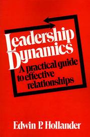 Leadership Dynamics by Edwin P. Hollander