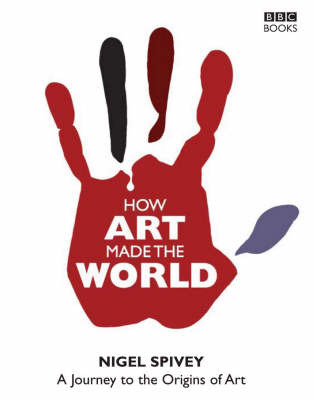 How Art Made the World by Nigel Spivey image