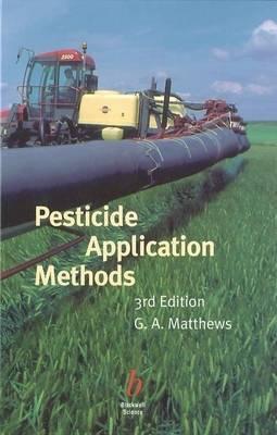 Pesticide Application Methods by G.A. Matthews