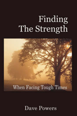 Finding The Strength by Dave Powers