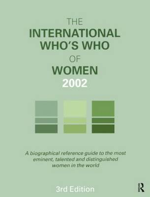 The International Who's Who of Women by Ed 2002 3rd