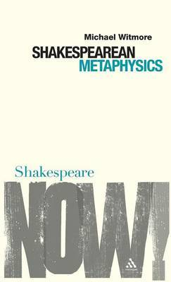 Shakespearean Metaphysics by Michael Witmore image