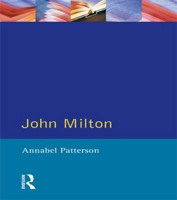 John Milton by Annabel M. Patterson