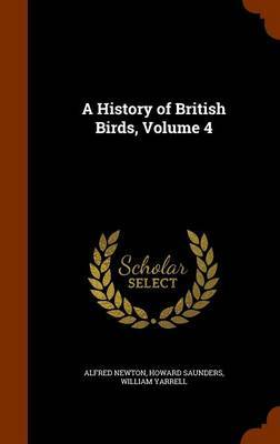 A History of British Birds, Volume 4 by Alfred Newton image