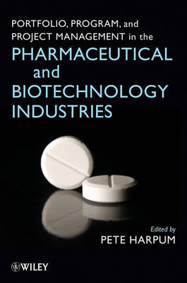 Portfolio, Program, and Project Management in the Pharmaceutical and Biotechnology Industries image