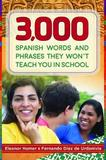 3,000 Spanish Words and Phrases They Won't Teach You in School by Eleanor Hamer