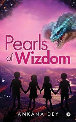 Pearls of Wizdom by Ankana Dey