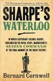Sharpe's Waterloo: The Waterloo Campaign, 15-18 June, 1815 by Bernard Cornwell