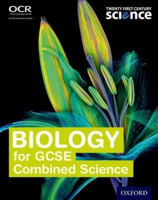 Twenty First Century Science: Biology for GCSE Combined Science Student Book by Neil Ingram image