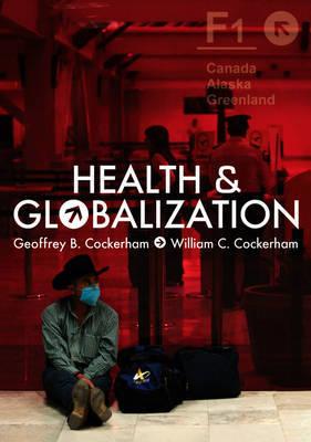 Health and Globalization by Geoffrey Cockerham