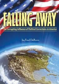 Falling Away by Fred DeRuvo