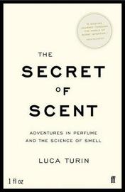 The Secret of Scent by Luca Turin