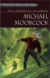 The Chronicles of Corum (Fantasy Masterworks #30) by Michael Moorcock image