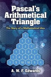 Pascal's Arithmetical Triangle by AWF Edwards