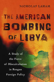 The American Bombing of Libya by Nicholas Laham image