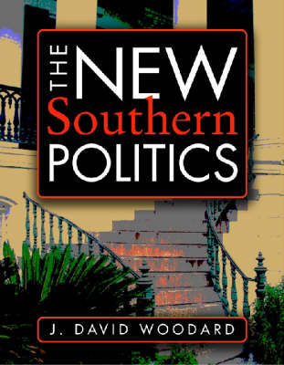 The New Southern Politics by J David Woodard image