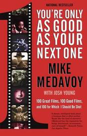 You're Only as Good as Your Next One by Mike Medavoy image
