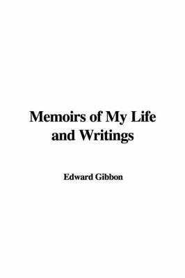 Memoirs of My Life and Writings by Edward Gibbon image