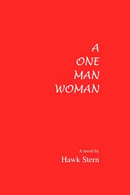 A One Man Woman by Hawk Stern