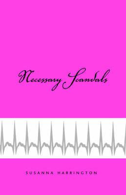 Necessary Scandals by Susanna Harrington