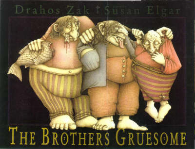 The Brothers Gruesome by Drahos Zak