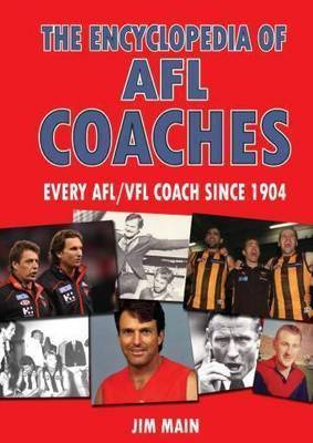 The Encyclopedia of AFL Coaches by Jim Main image