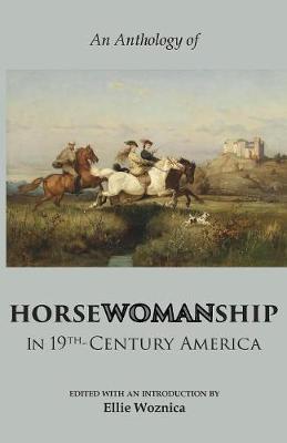 Horsewomanship in 19th-Century America by Elizabeth Karr