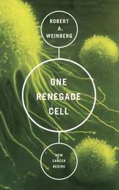One Renegade Cell by Robert Weinberg