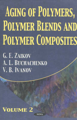 Aging of Polymers, Polymer Blends and Polymer Composites: v. 2 by G.E. Zaikov image