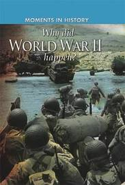 Moments in History: Why did World War II happen? by Cath Senker