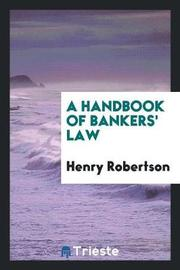 A Handbook of Bankers' Law by Henry Robertson
