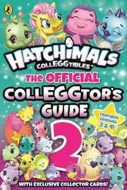 Hatchimals: The Official Colleggtor's Guide 2 by Hatchimals image