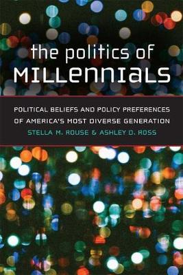 The Politics of Millennials by Stella M. Rouse image