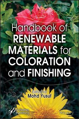 Handbook of Renewable Materials for Coloration and Finishing by Mohd Yusuf