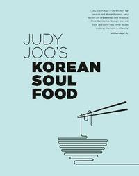 Judy Joo's Korean Soul Food by Judy Joo