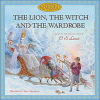 The Lion, the Witch, and the Wardrobe (Picture Book Edition) by C.S Lewis