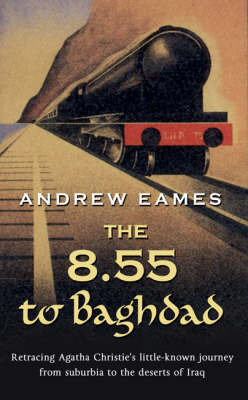 The 8.55 to Baghdad by Andrew Eames image