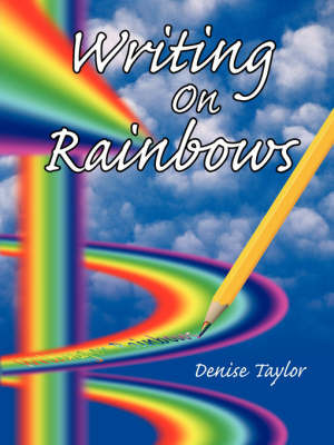 Writing on Rainbows by Denise Taylor image