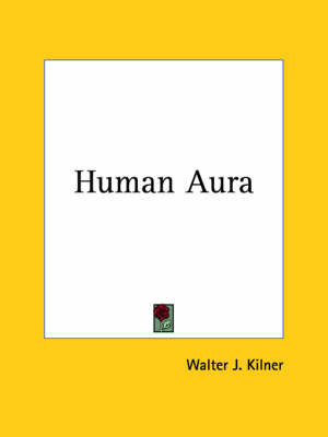 Human Aura (1920) by Walter J. Kilner image