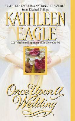 Once Upon a Wedding by Kathleen Eagle image